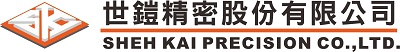 SHEH KAI PRECISION CO., LTD.